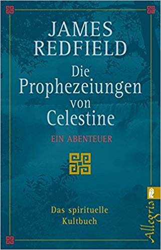 James Redfield - Die Prohezeiungen von Celestine